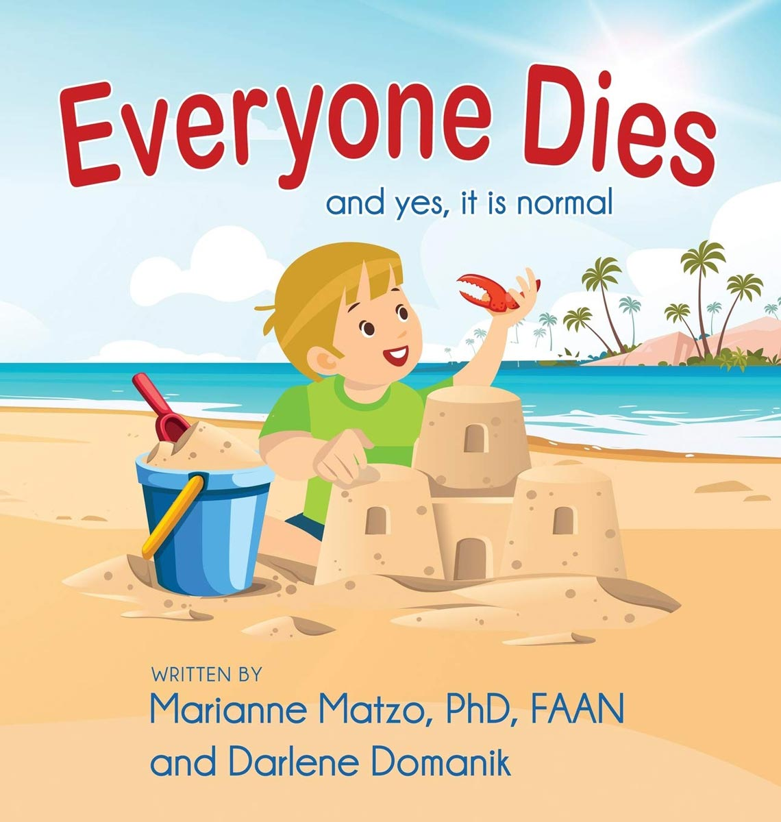 """Boy playing with a crab leg by a sand castle. Book cover with text, """"Everyone Dies and yes, it is normal"""""""